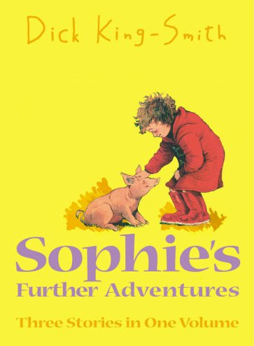 Sophie's Further Adventures By Dick King-Smith