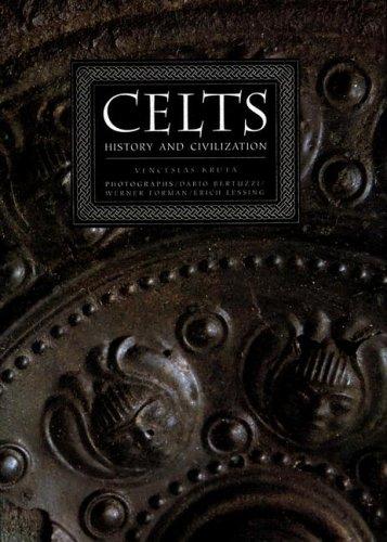 The Celts: History and Civilisation By Venceslas Kruta