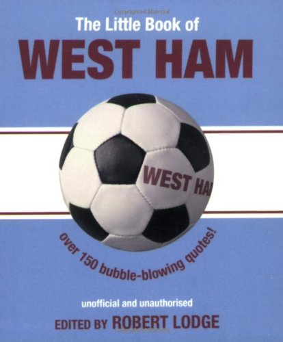 The Little Book of West Ham by Robert Lodge