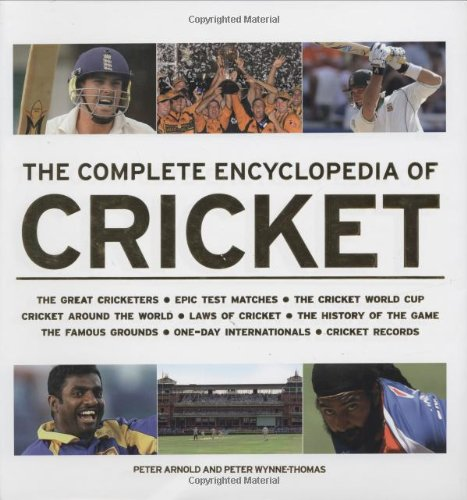 The Complete Encyclopedia of Cricket By Peter Arnold