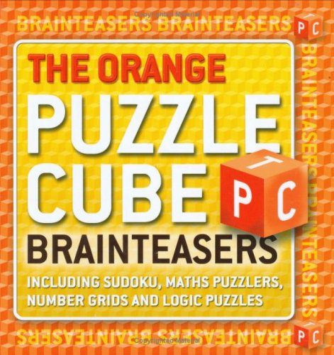 The Orange Puzzle Cube: Brainteasers by