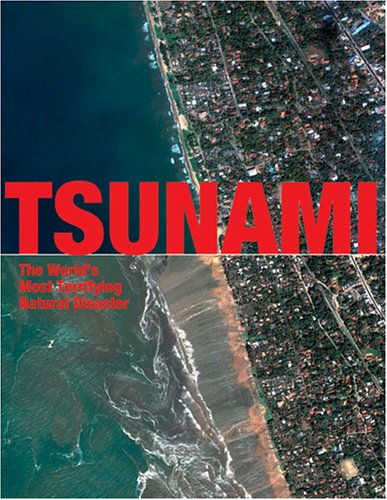 Tsunami: The World's Most Terrifying Natural Disaster By Geoff Tibballs