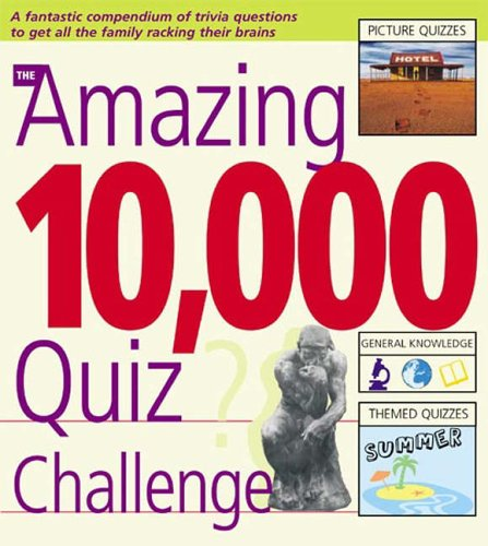 The Amazing 10,000 Quiz Challenge By Roy Preston