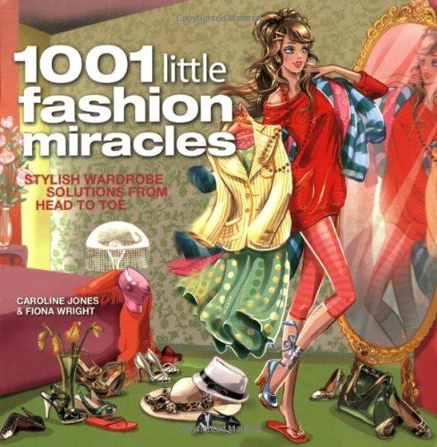1001 Little Fashion Miracles By Caroline Jones