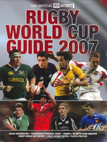 """The Official """"ITV Sport"""" Rugby World Cup 2007 Guide By Chris Hawkes"""