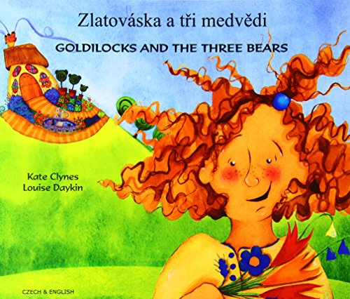 Goldilocks and the Three Bears in Czech and English By Kate Clynes