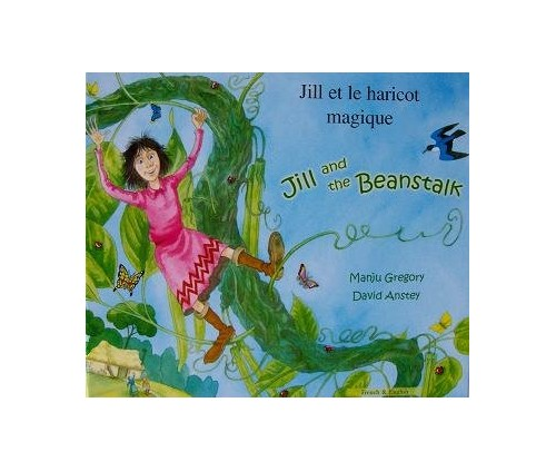 Jill and the Beanstalk in French and English By Manju Gregory