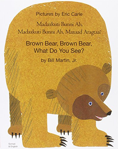 Brown Bear, Brown Bear, What Do You See? In Somali and English By Bill Martin, Jr.