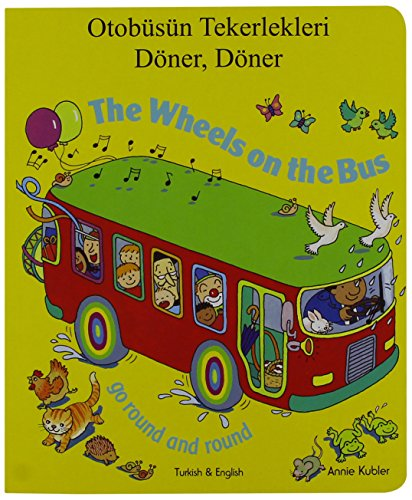 The Wheels on the Bus Go Round and Round by Annie Kubler