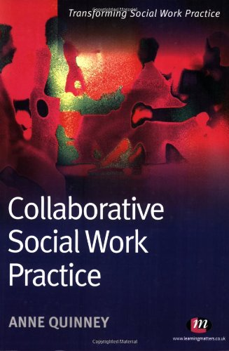 Collaborative Social Work Practice By Anne Quinney