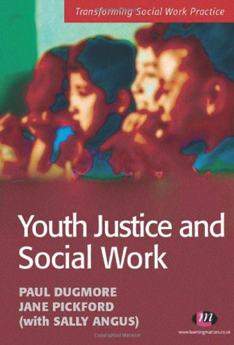Youth Justice and Social Work By Paul Dugmore
