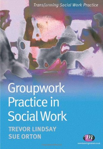 Groupwork Practice in Social Work By Trevor Lindsay