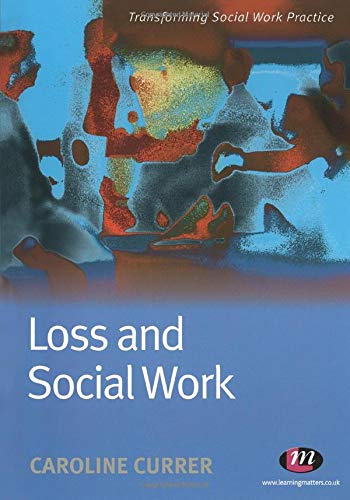 Loss and Social Work By Caroline Currer