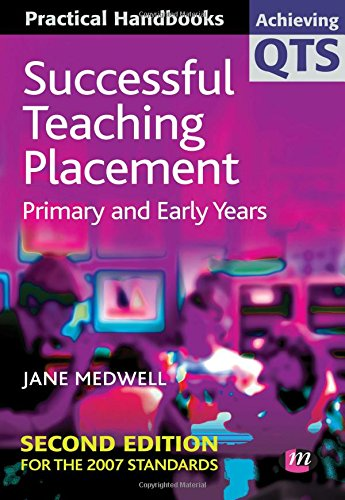Successful Teaching Placement: Primary and Early Years by Jane A. Medwell