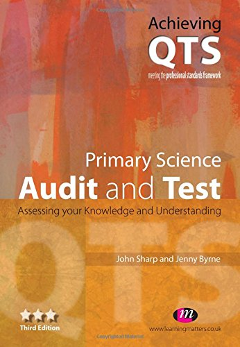 Primary Science: Audit and Test (Achieving QTS) By John Sharp