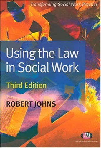 Using the Law in Social Work By Robert Johns
