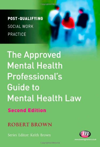 The Approved Mental Health Professional's Guide to Mental Health Law By Robert E. Brown