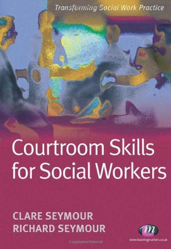 Courtroom Skills for Social Workers By Clare Seymour
