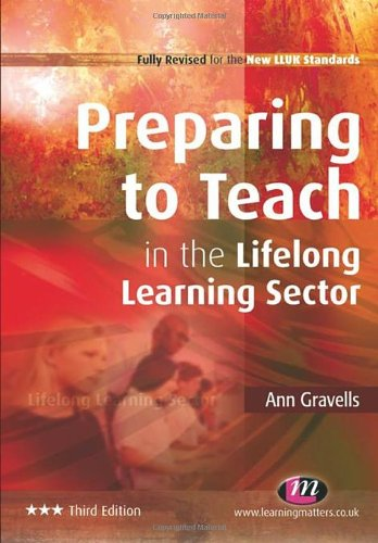Preparing to Teach in the Lifelong Learning Sector (Further Education and Skills) By Ann Gravells