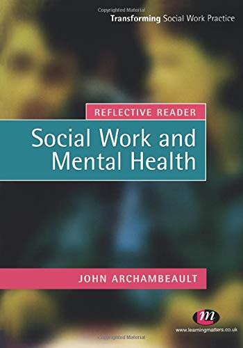 Reflective Reader: Social Work and Mental Health By John Archambeault
