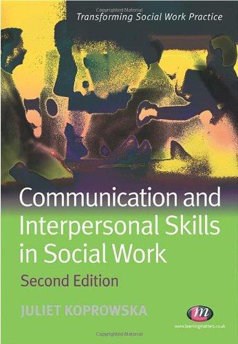 Communication and Interpersonal Skills in Social Work By Juliet Koprowska