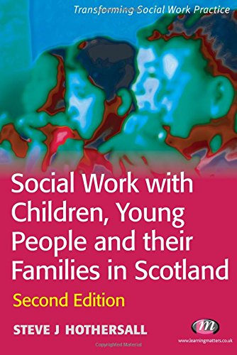 Social Work with Children, Young People and their Families in Scotland By Steve Hothersall