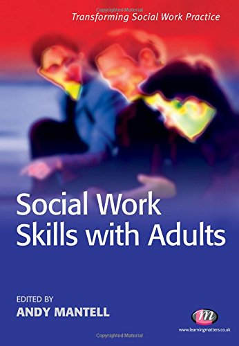 Social Work Skills with Adults By Andy Mantell
