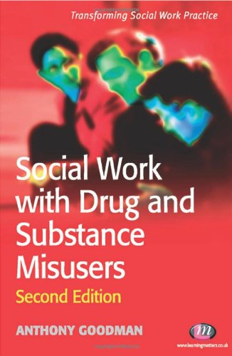 Social Work with Drug and Substance Misusers By Anthony Goodman