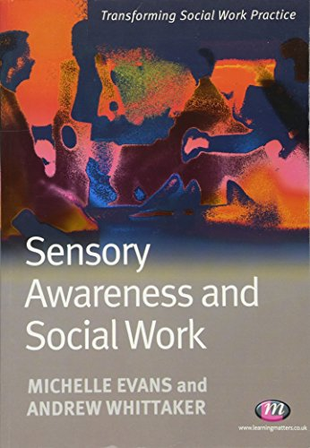 Sensory Awareness and Social Work By Michelle Evans