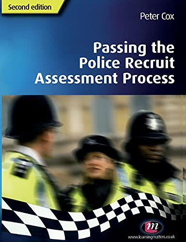 Passing the Police Recruit Assessment Process By Peter Cox
