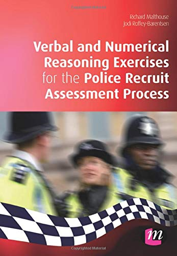 Verbal and Numerical Reasoning Exercises for the Police Recruit Assessment Process (Practical Policing Skills Series) By Richard Malthouse
