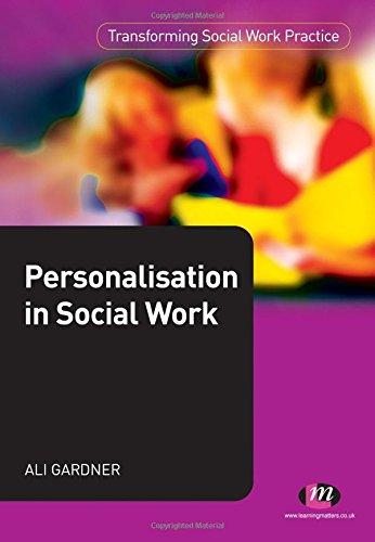 Personalisation in Social Work By Ali Gardner