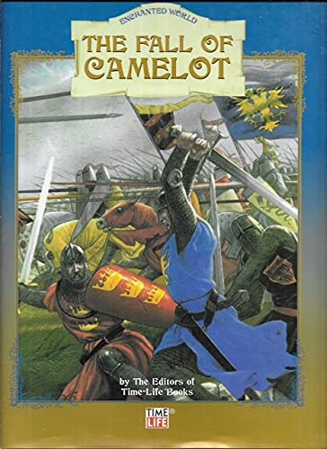 "The Fall of Camelot (part of the ""Enchanted World"" Series) by the editors of Time-Life Books"