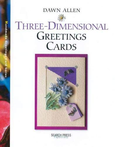 Three-Dimensional Greetings Cards By Dawn Allen