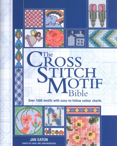 The Cross Stitch Motif Bible by Betty Barnden