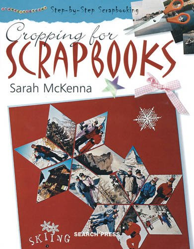 Cropping for Scrapbooks By Sarah McKenna