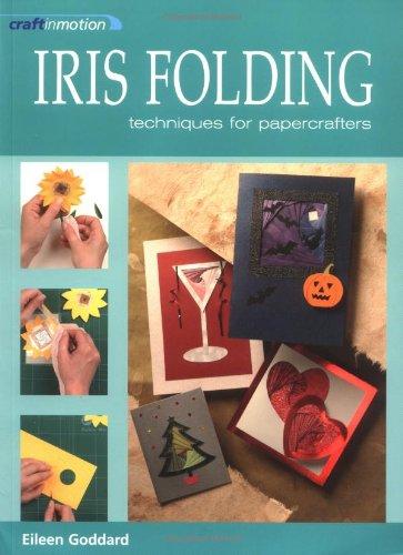 Craft in Motion: Iris Folding By Eileen Goddard