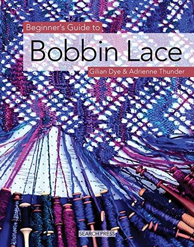 Beginner's Guide to Bobbin Lace By Gilian Dye