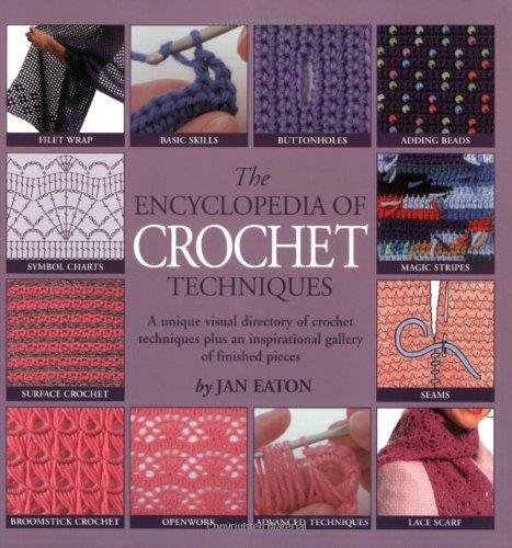 The Encyclopedia of Crochet Techniques by Jan Eaton