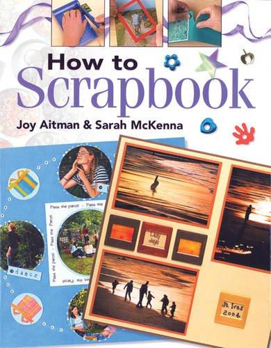 How to Scrapbook By JOY AITMAN