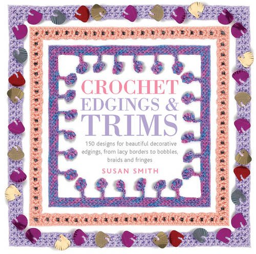 Crochet Edgings & Trims By Susan Smith