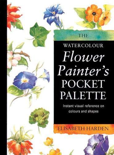 Watercolour Flower Painter's Pocket Palette (Volume 1) By Elisabeth Harden