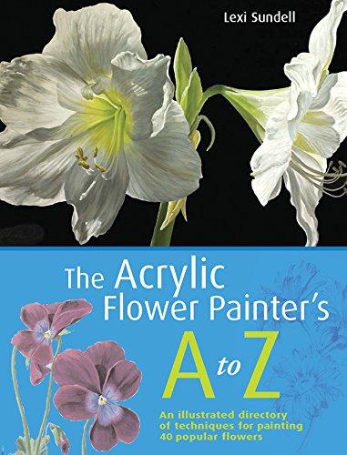 The Acrylic Flower Painter's A-Z By Lexi Sundell