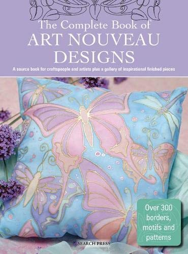The Complete Book of Art Nouveau Designs by Judy Balchin
