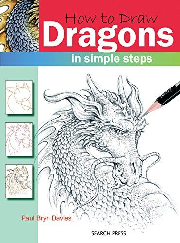 How to Draw: Dragons: in Simple Steps By Paul Bryn Davies