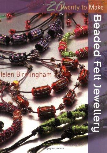 Beaded Felt Jewellery (Twenty to Make) By Helen Birmingham