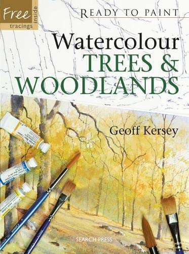 Ready to Paint: Watercolour Trees & Woodlands by Geoff Kersey