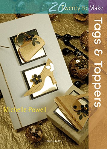Twenty to Make: Tags & Toppers By Michelle Powell