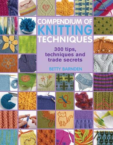 Compendium of Knitting Techniques by Betty Barnden