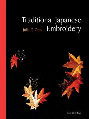 Traditional Japanese Embroidery (Re-issue) By Julia Gray